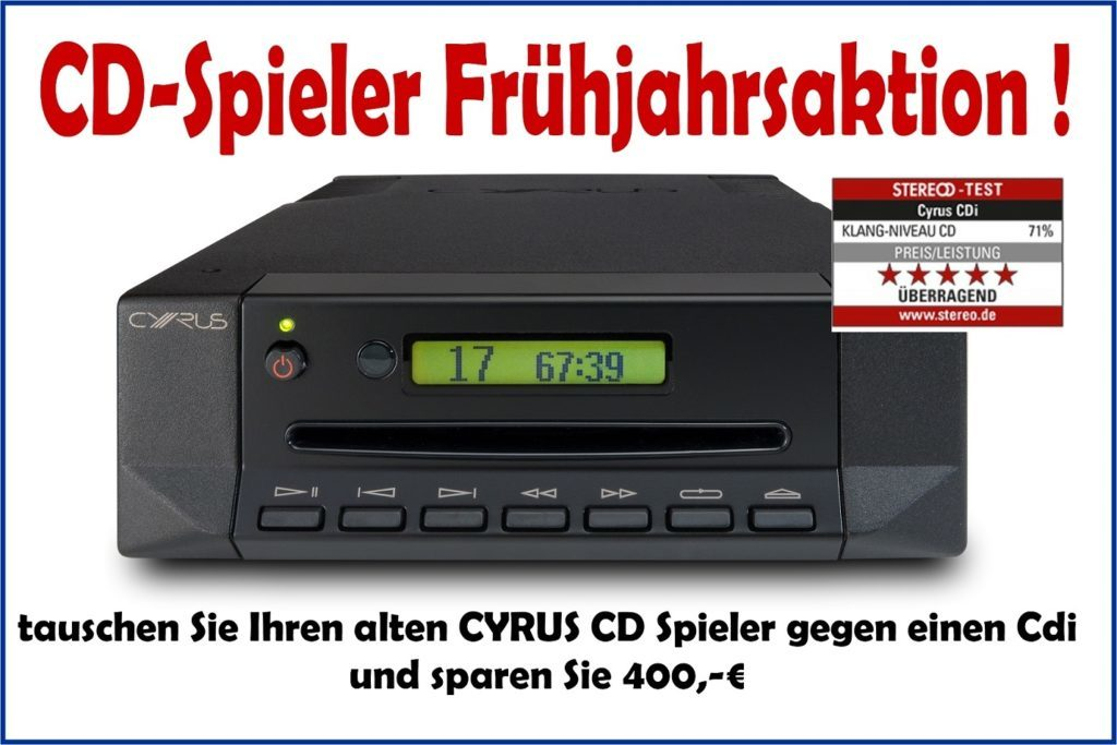 Cyrus CD-Spieler Frühjahrsaktion